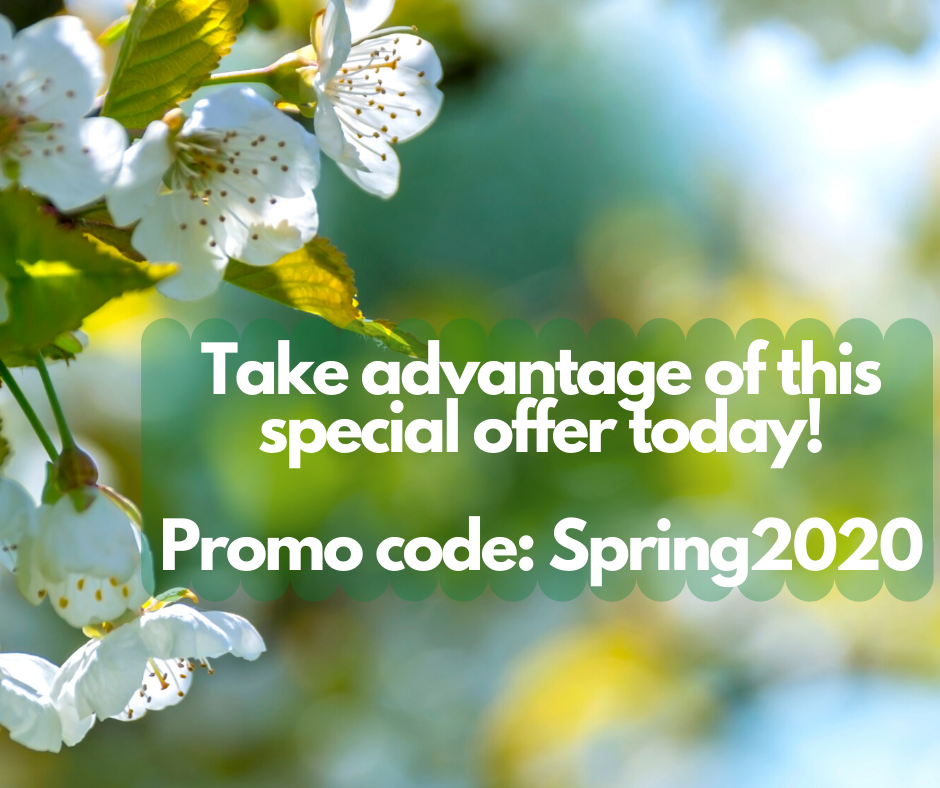 Take Advantage Of This Special Offer Today! Promo Code: Spring2020